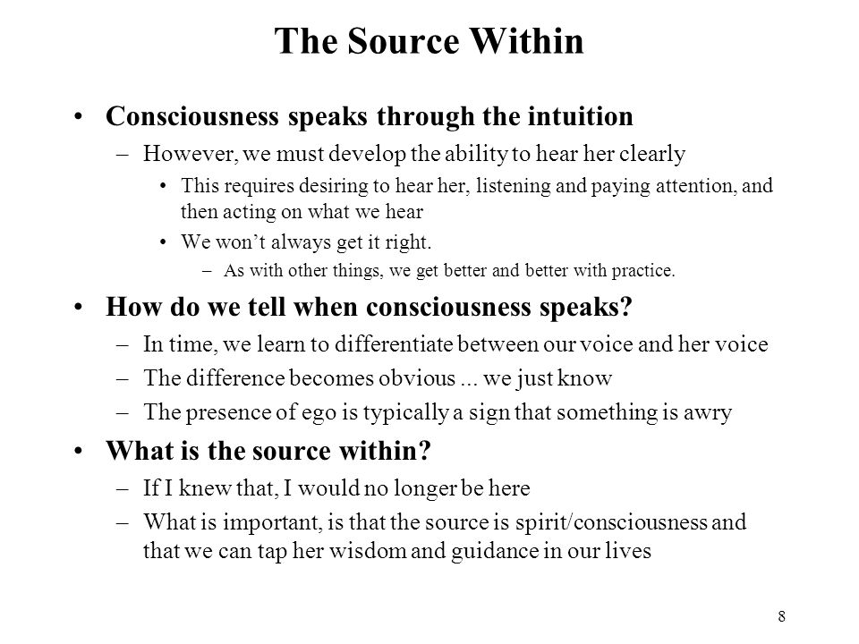 The Source Within Consciousness speaks through the intuition