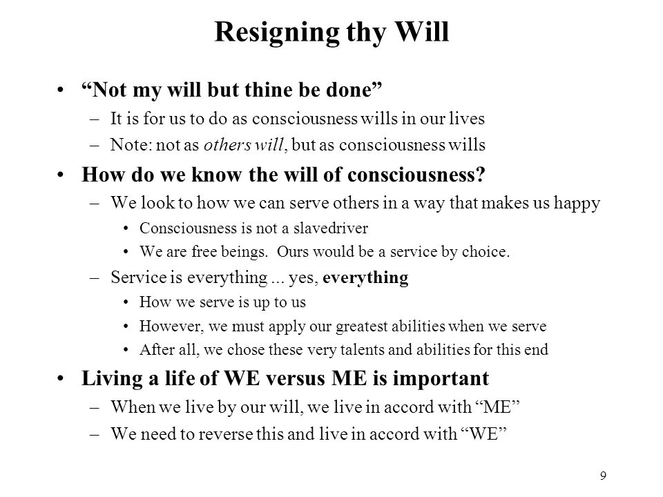 Resigning thy Will Not my will but thine be done