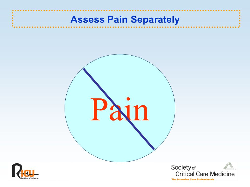 Assess Pain Separately