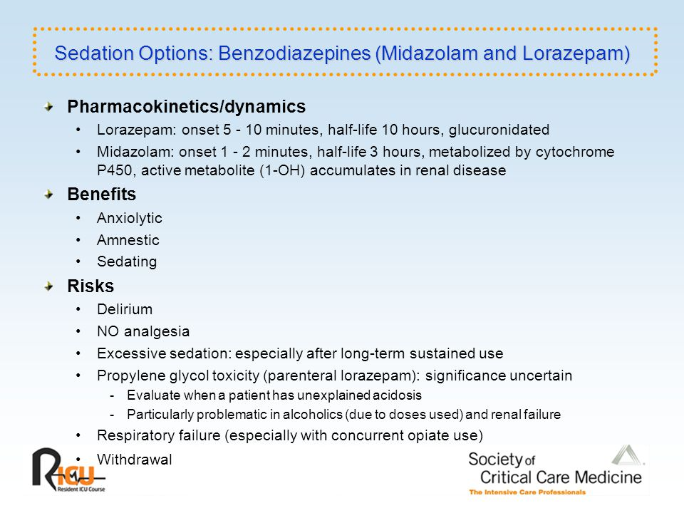Sedation Options: Benzodiazepines (Midazolam and Lorazepam)