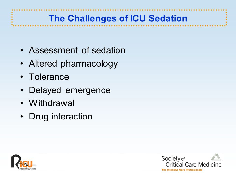 The Challenges of ICU Sedation