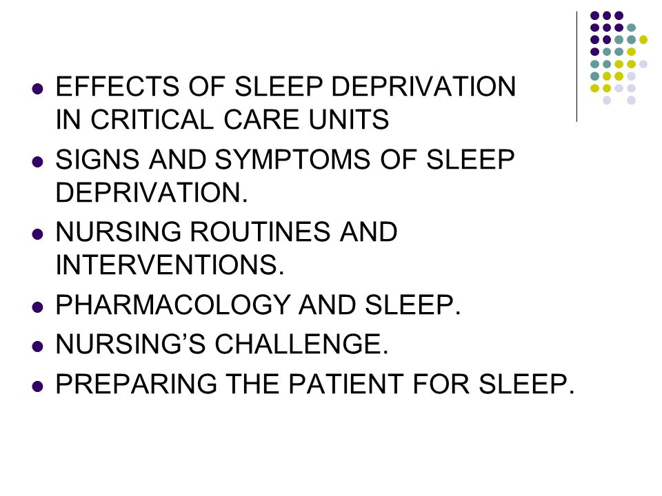 EFFECTS OF SLEEP DEPRIVATION IN CRITICAL CARE UNITS