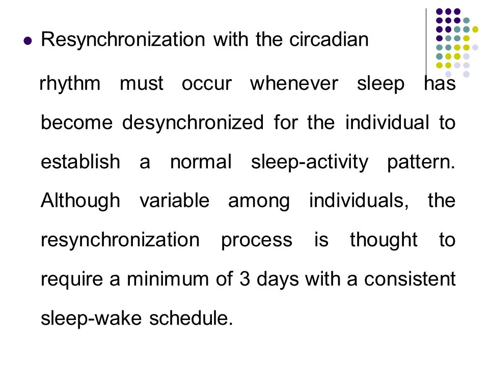 Resynchronization with the circadian