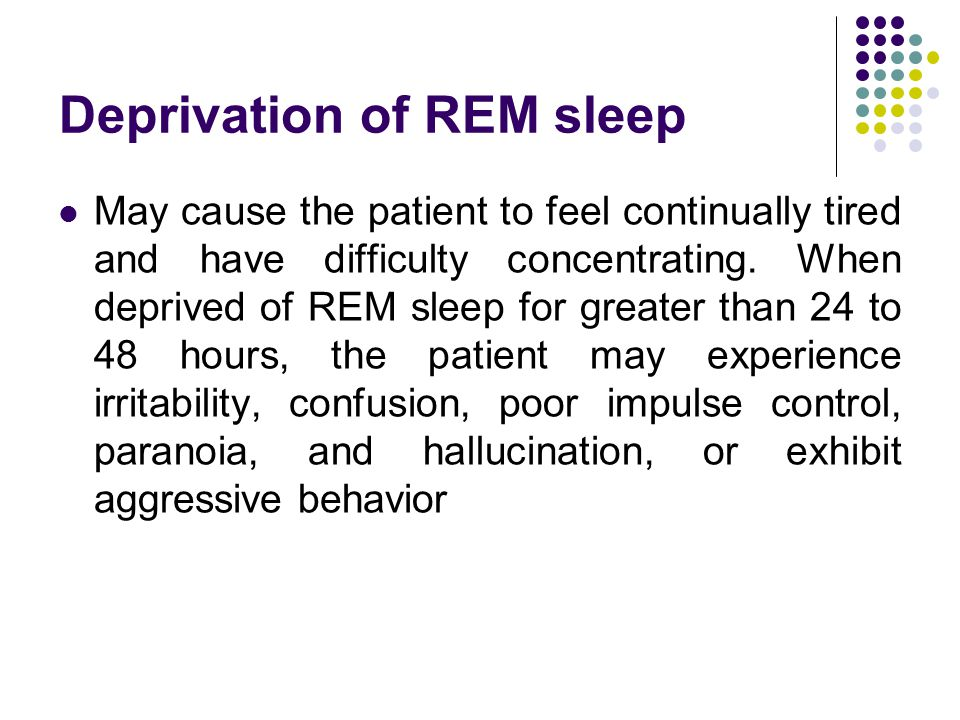 Deprivation of REM sleep