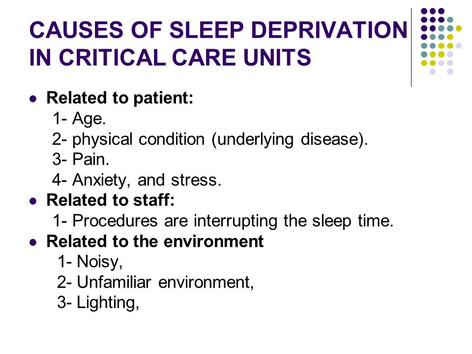 CAUSES OF SLEEP DEPRIVATION IN CRITICAL CARE UNITS