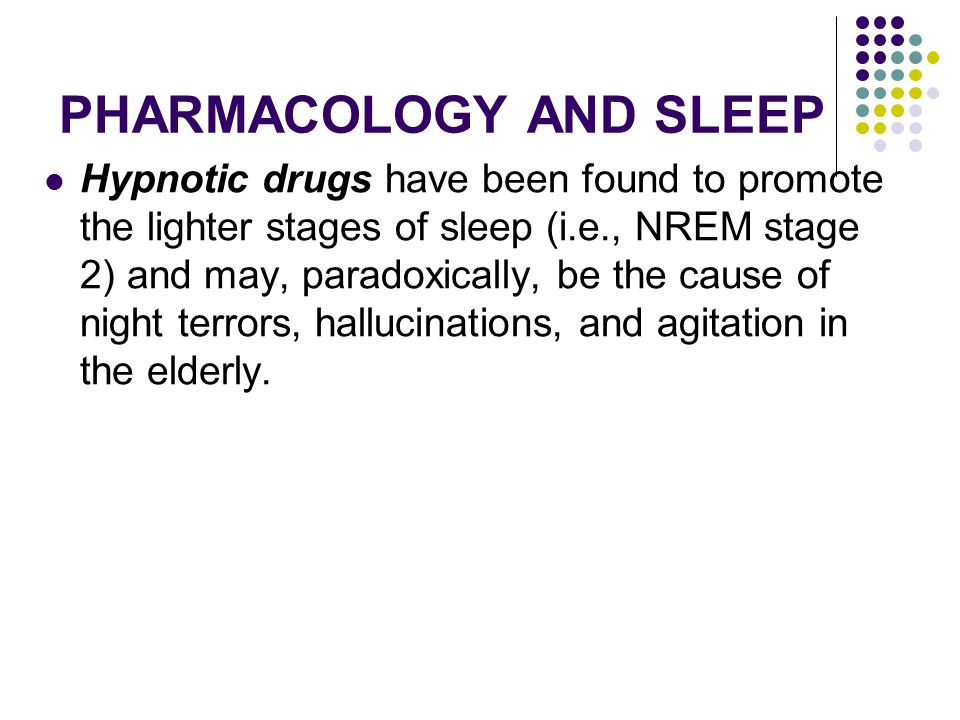 PHARMACOLOGY AND SLEEP