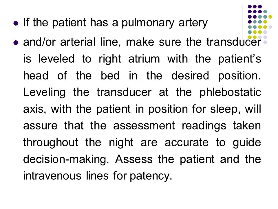 If the patient has a pulmonary artery