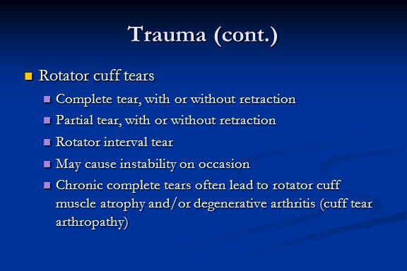 Trauma (cont.) Rotator cuff tears
