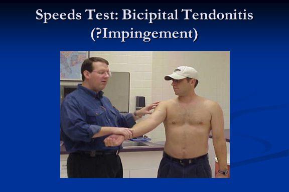 Speeds Test: Bicipital Tendonitis ( Impingement)