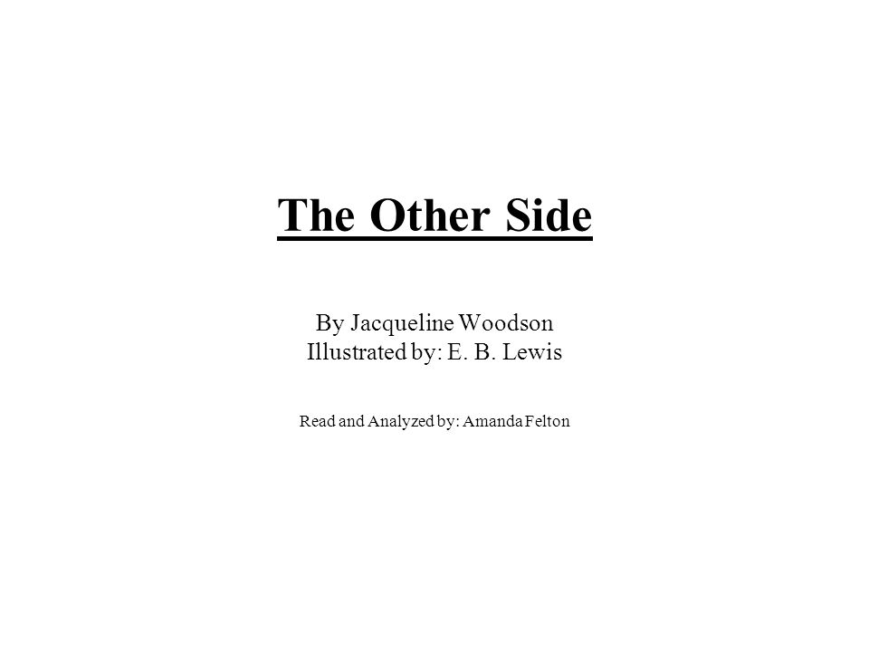 The Other Side By Jacqueline Woodson Illustrated By E B Lewis