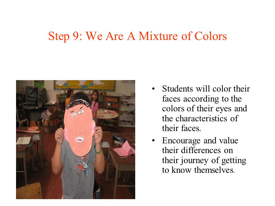 Step 9: We Are A Mixture of Colors