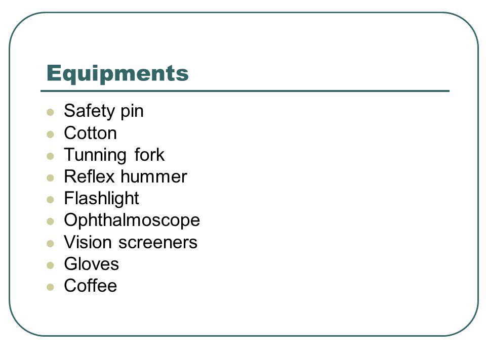 Equipments Safety pin Cotton Tunning fork Reflex hummer Flashlight