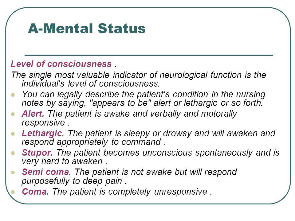 A-Mental Status Level of consciousness.