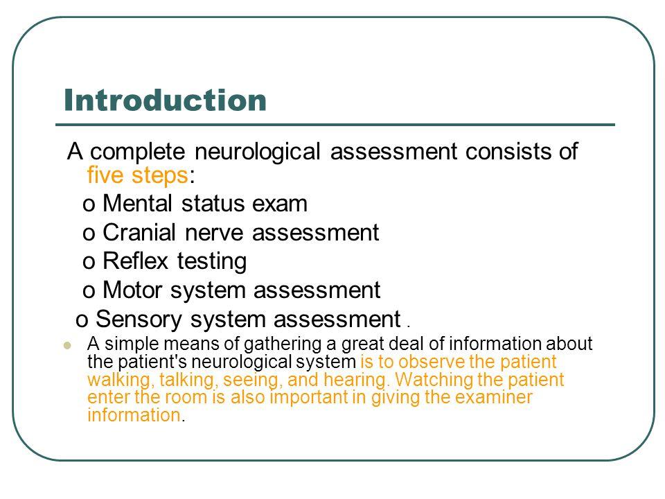 Introduction o Mental status exam o Cranial nerve assessment