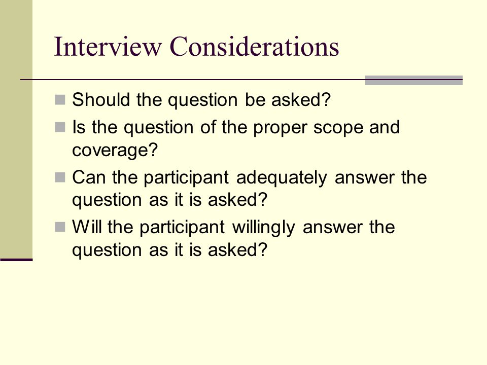 Interview Considerations