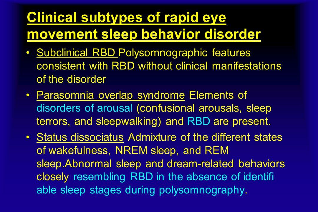 Clinical subtypes of rapid eye movement sleep behavior disorder