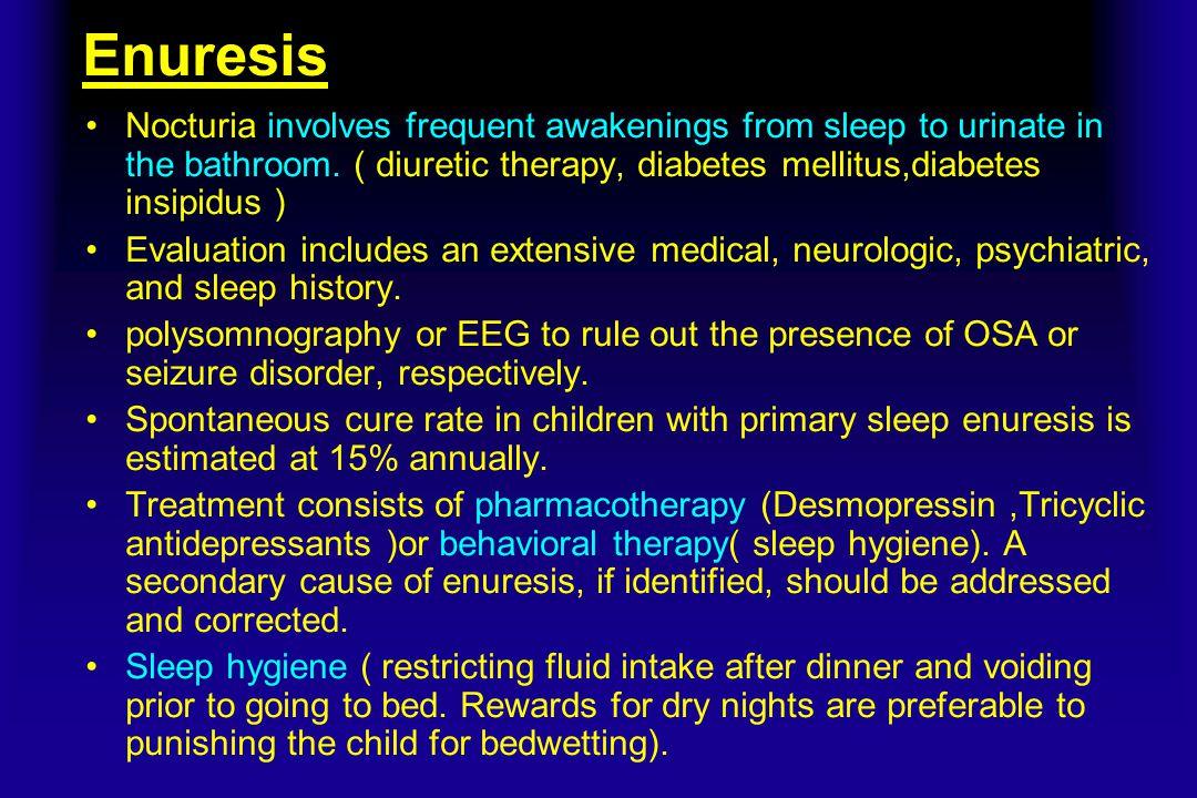 Enuresis Nocturia involves frequent awakenings from sleep to urinate in the bathroom. ( diuretic therapy, diabetes mellitus,diabetes insipidus )