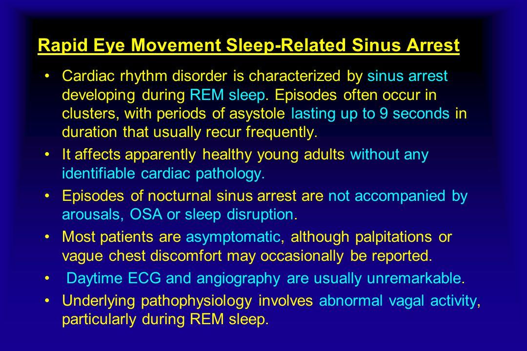 Rapid Eye Movement Sleep-Related Sinus Arrest