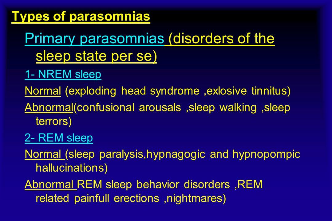 Primary parasomnias (disorders of the sleep state per se)