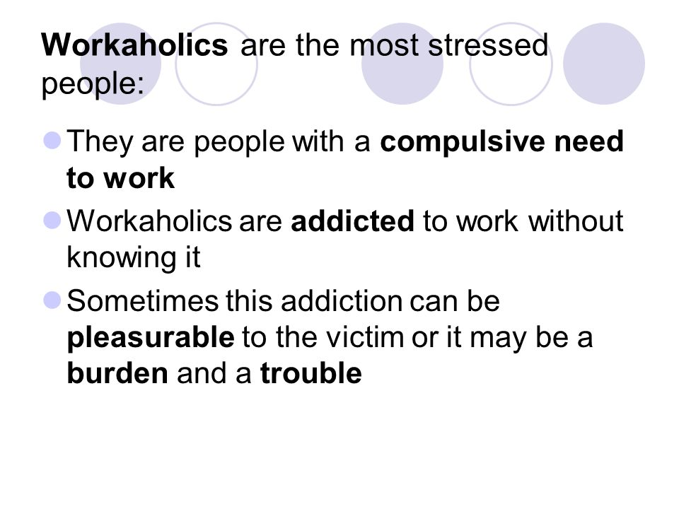 Workaholics are the most stressed people: