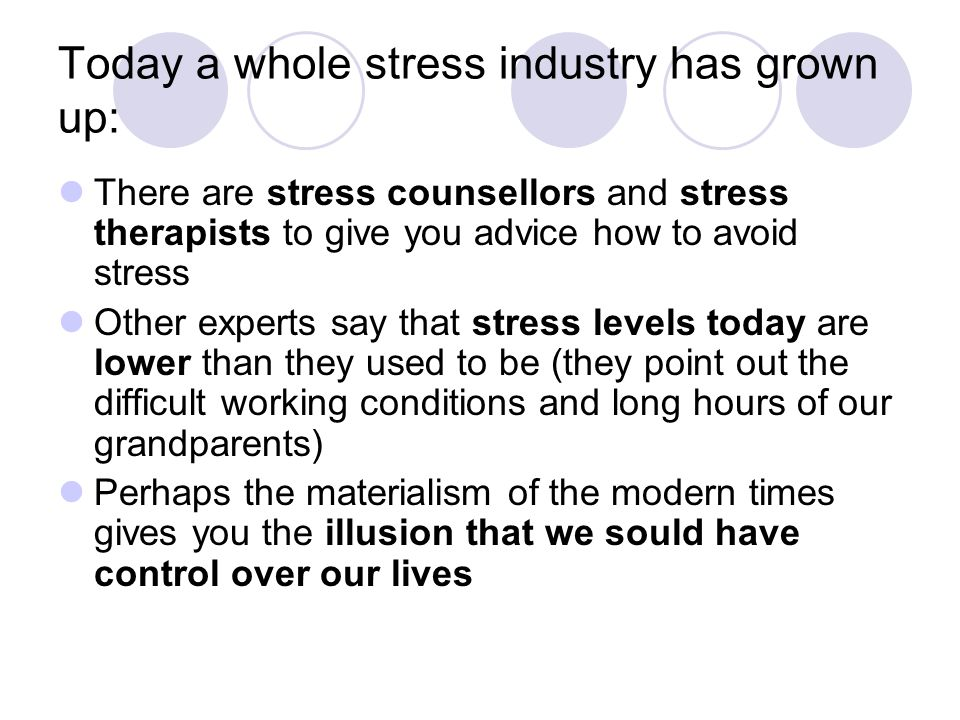 Today a whole stress industry has grown up: