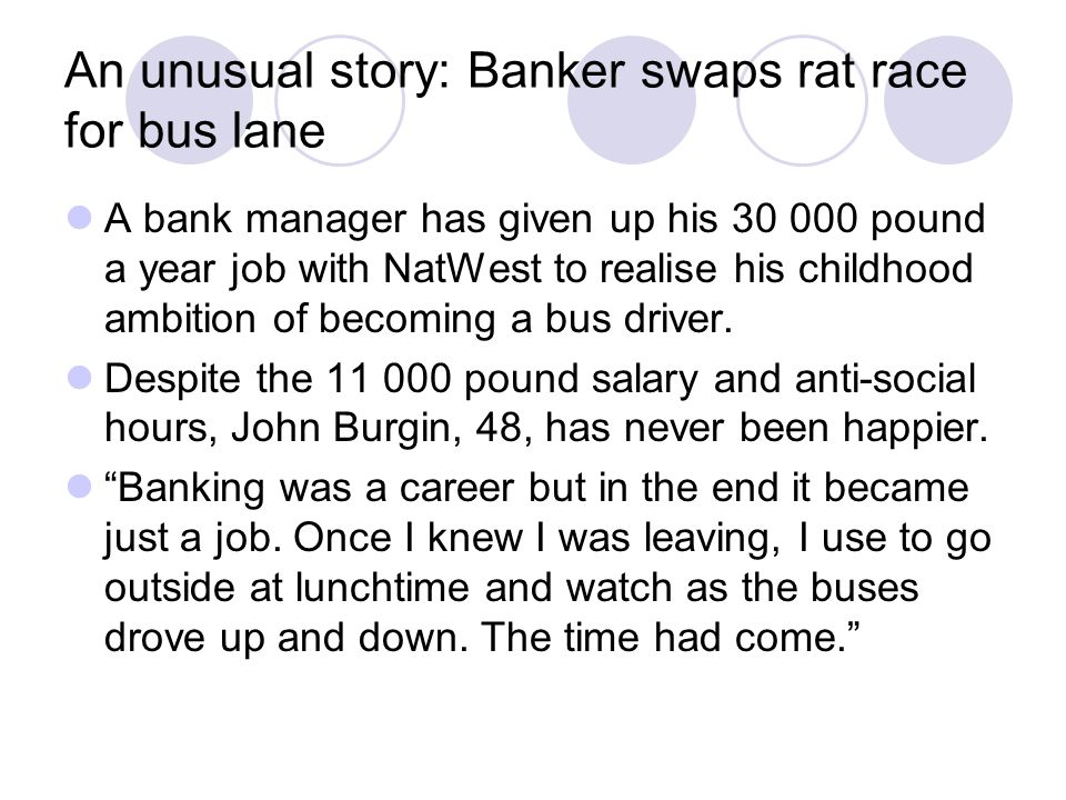 An unusual story: Banker swaps rat race for bus lane