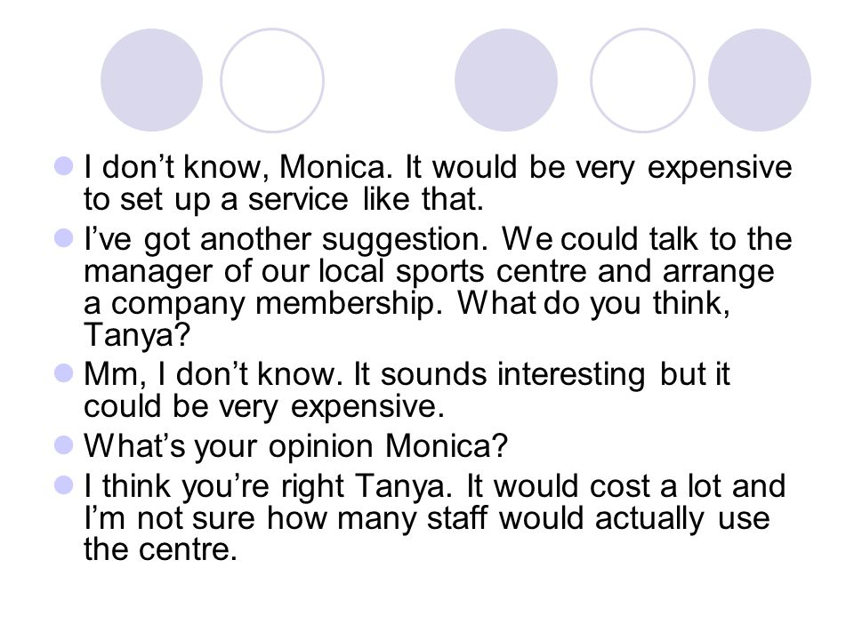 I don't know, Monica. It would be very expensive to set up a service like that.