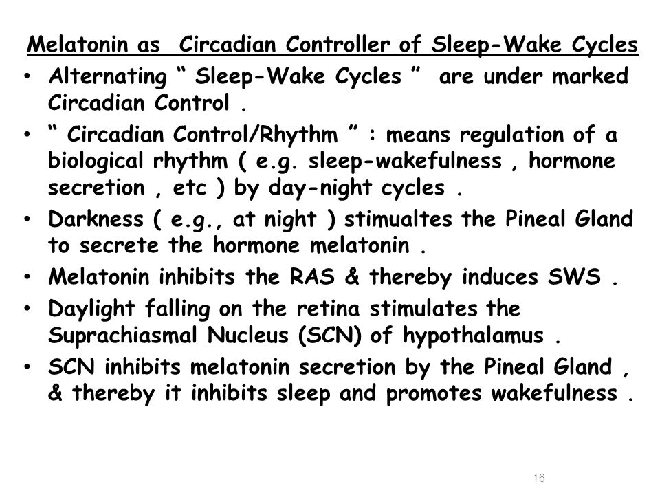 Melatonin as Circadian Controller of Sleep-Wake Cycles