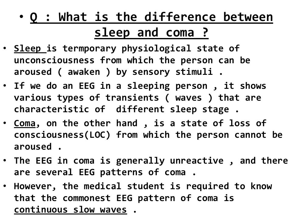 Q : What is the difference between sleep and coma