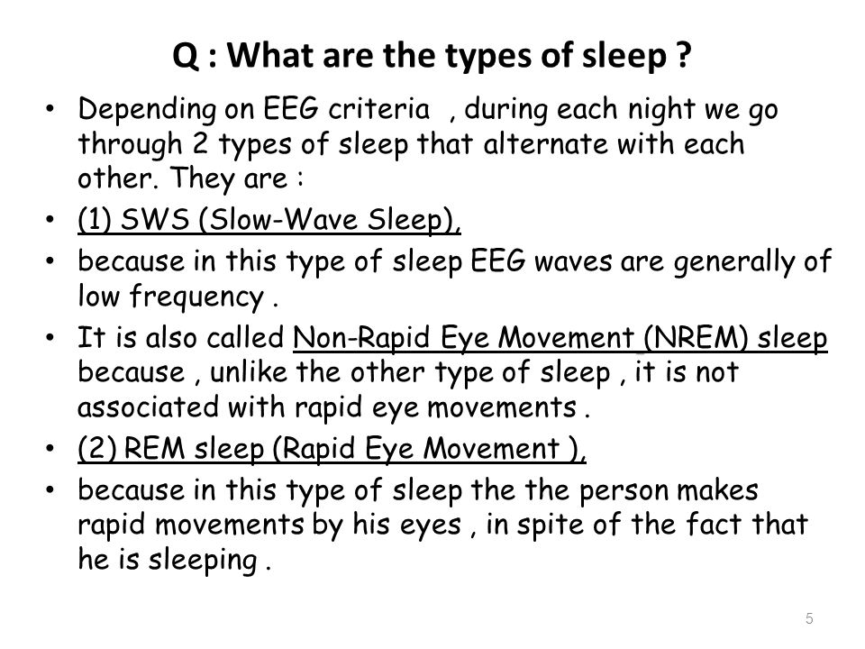 Q : What are the types of sleep