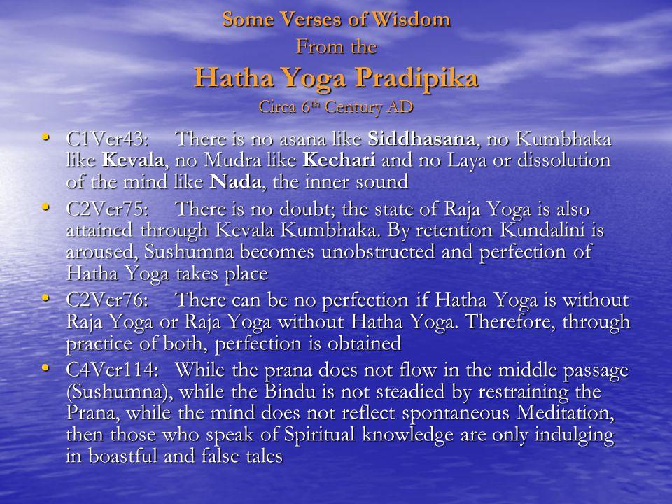 Some Verses of Wisdom From the Hatha Yoga Pradipika Circa 6th Century AD