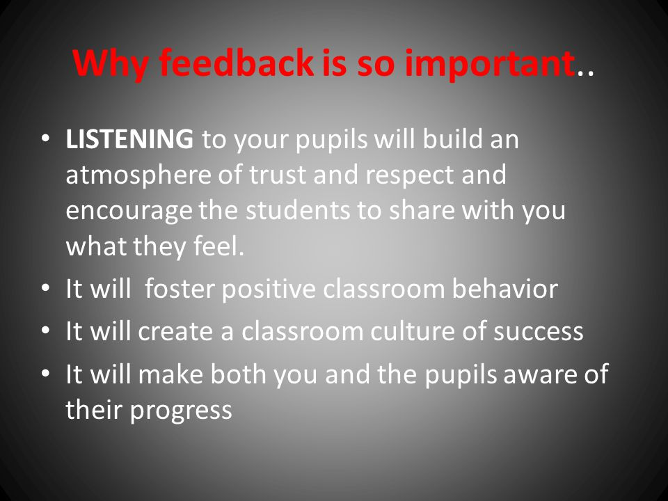 Why feedback is so important..