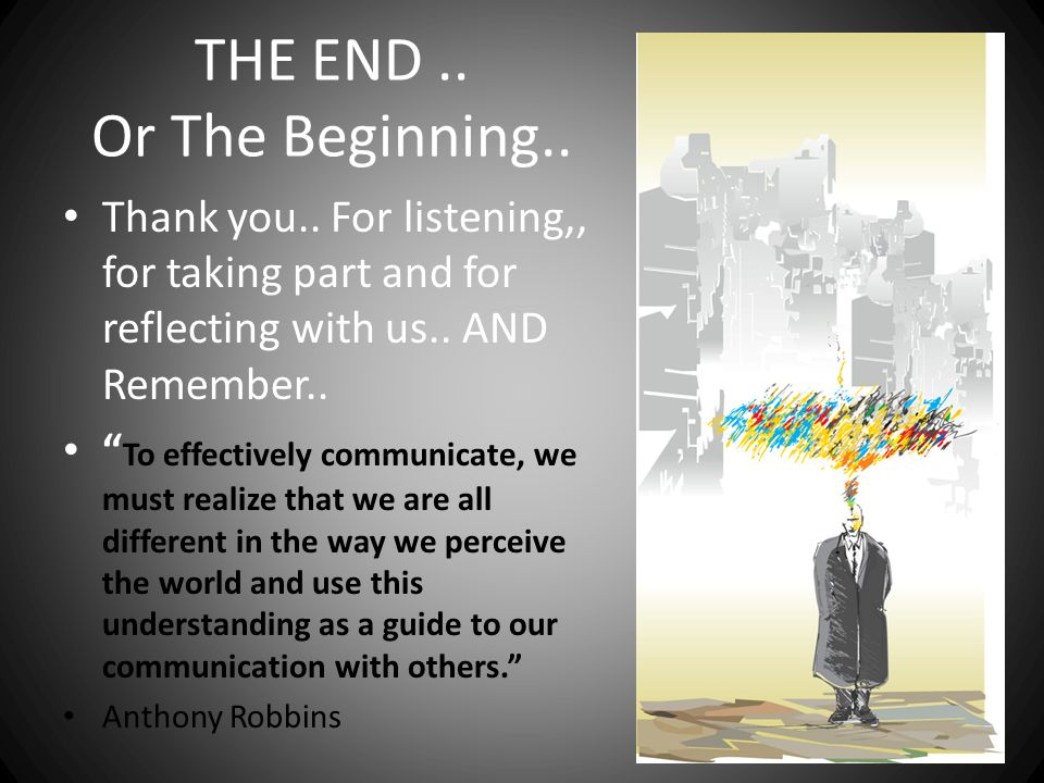 THE END .. Or The Beginning..