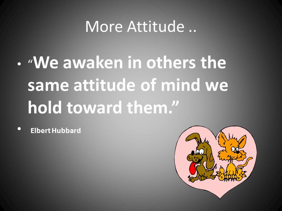 More Attitude ..
