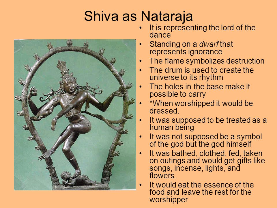Shiva as Nataraja It is representing the lord of the dance