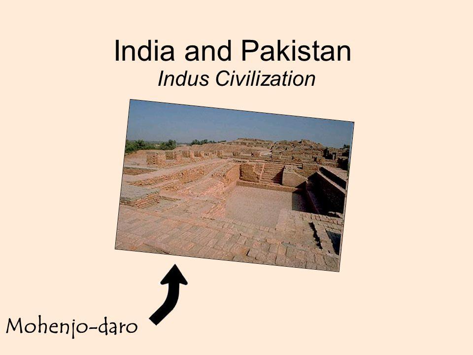 India and Pakistan Indus Civilization Mohenjo-daro