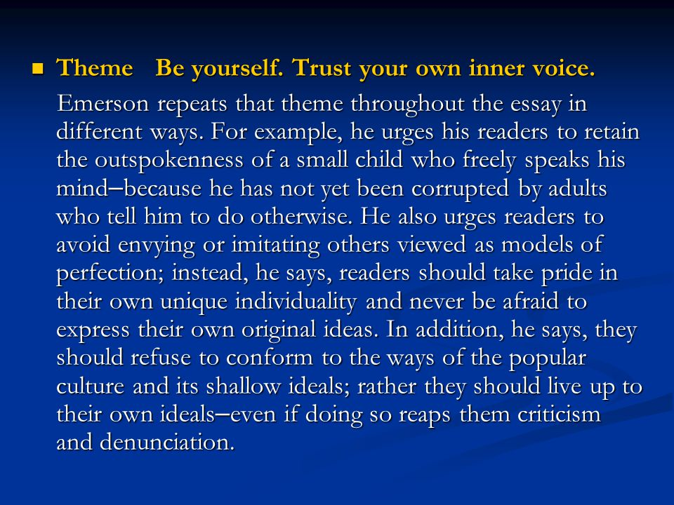 Theme Be yourself. Trust your own inner voice.