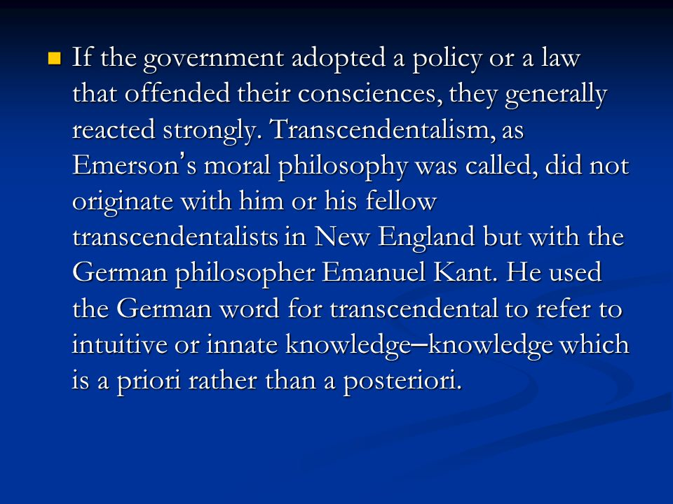 If the government adopted a policy or a law that offended their consciences, they generally reacted strongly.
