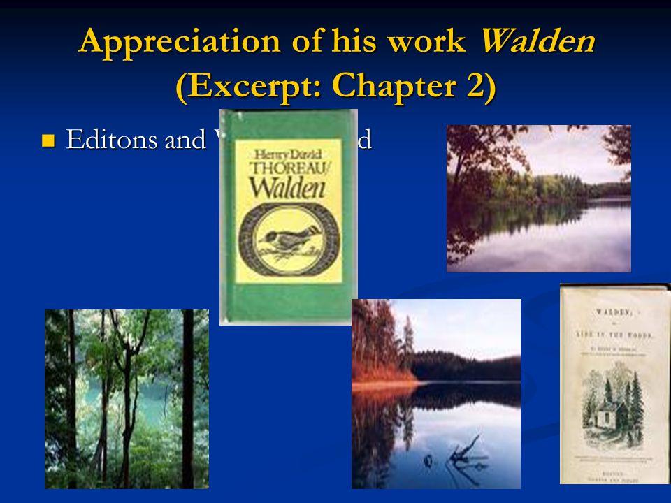 Appreciation of his work Walden (Excerpt: Chapter 2)