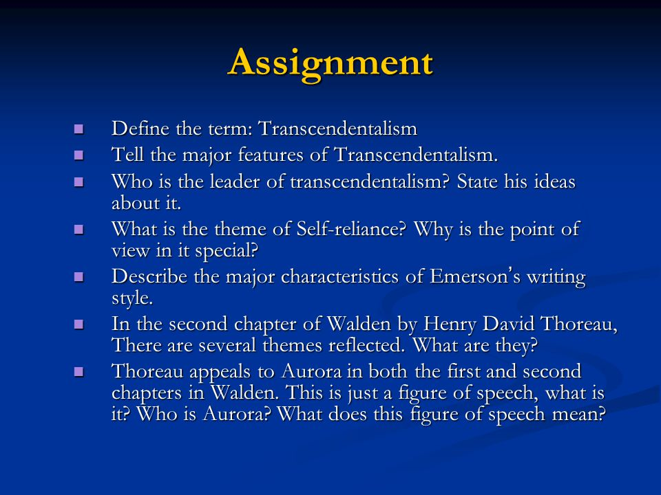 Assignment Define the term: Transcendentalism