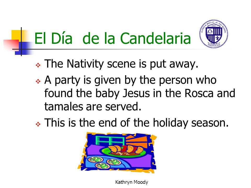 El Día de la Candelaria The Nativity scene is put away.