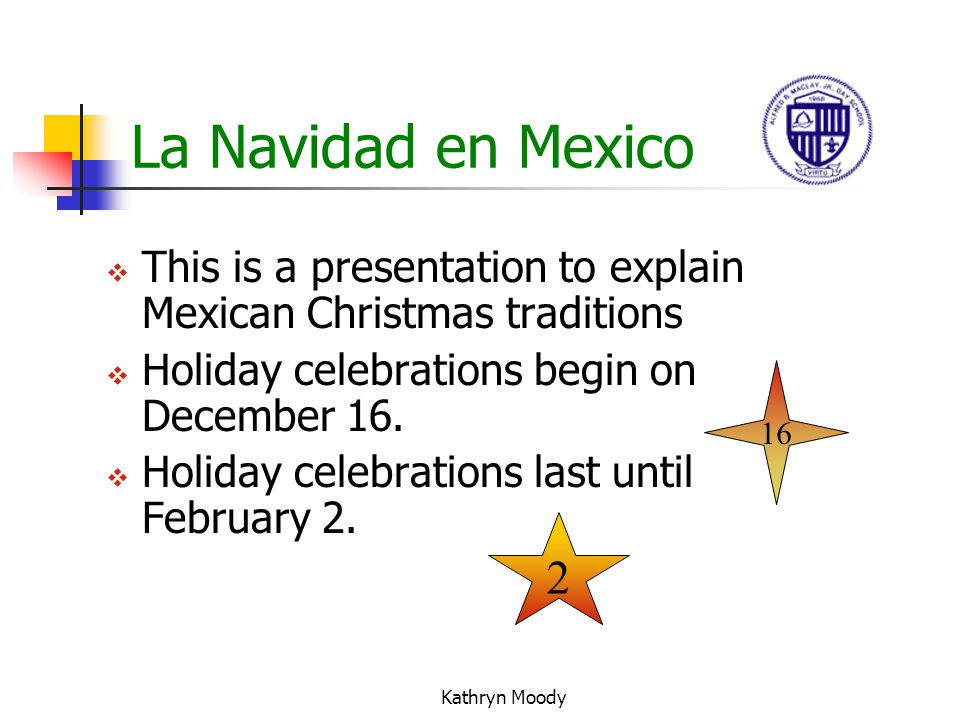 La Navidad en Mexico This is a presentation to explain Mexican Christmas traditions. Holiday celebrations begin on December 16.