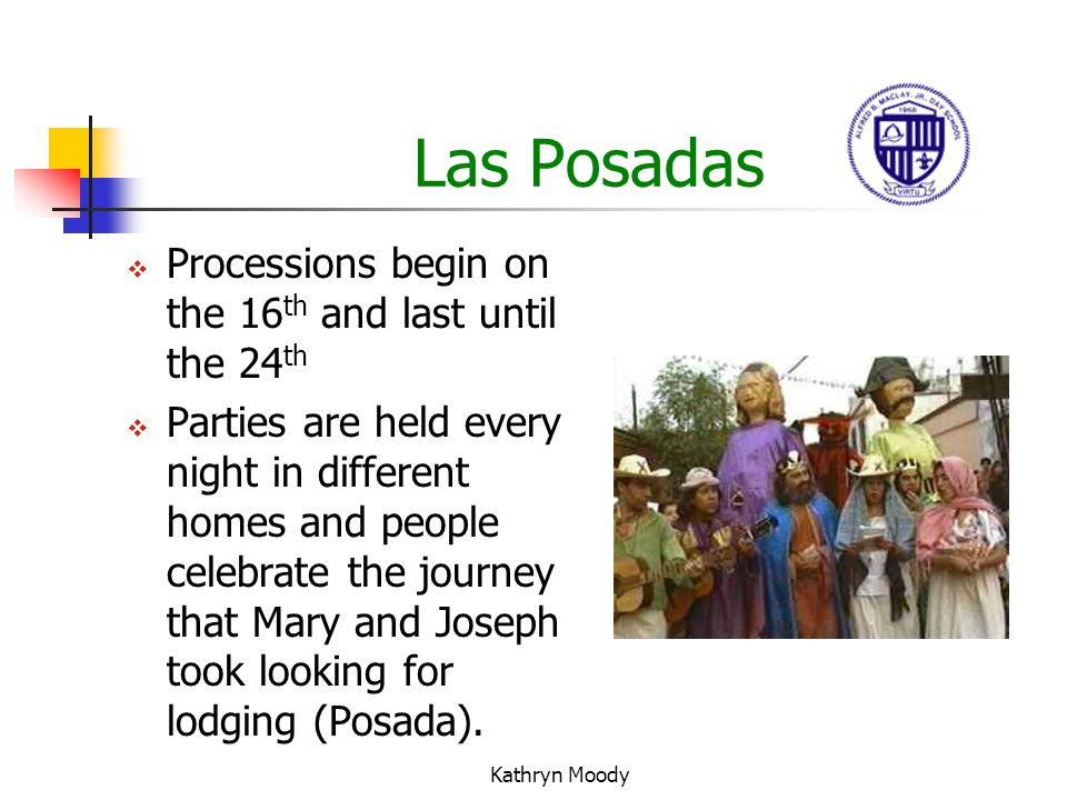 Las Posadas Processions begin on the 16th and last until the 24th