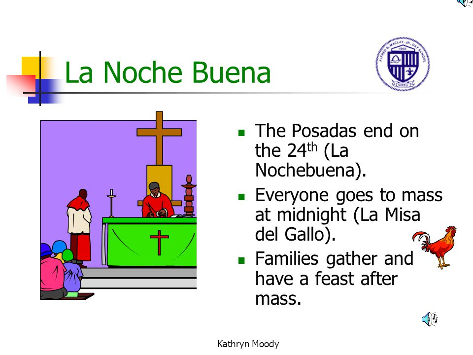 La Noche Buena The Posadas end on the 24th (La Nochebuena).