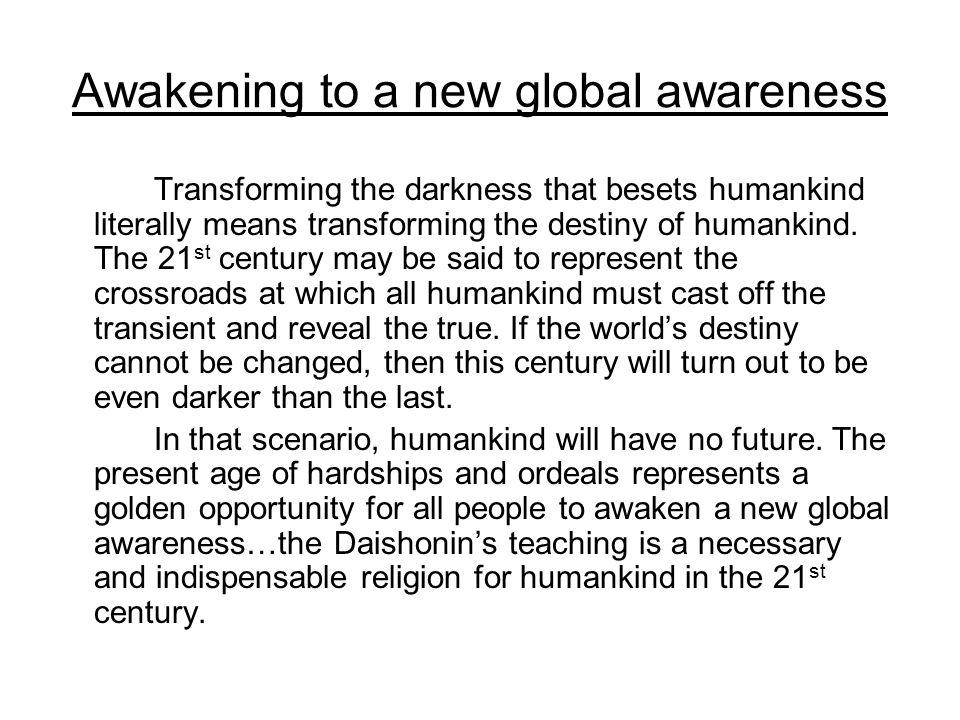 Awakening to a new global awareness