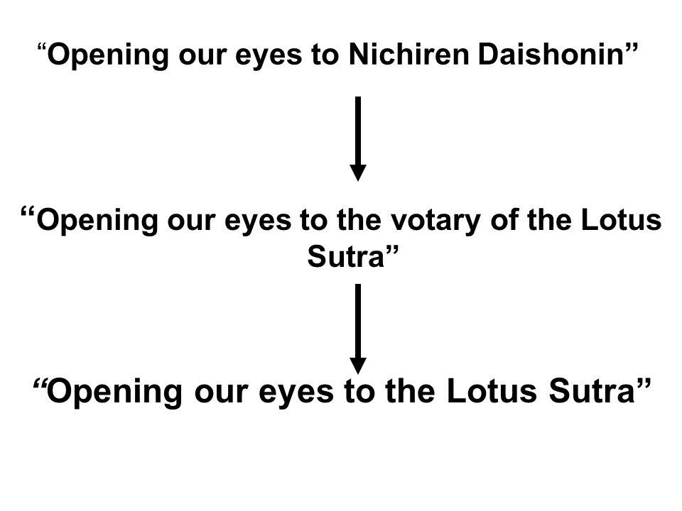Opening our eyes to Nichiren Daishonin