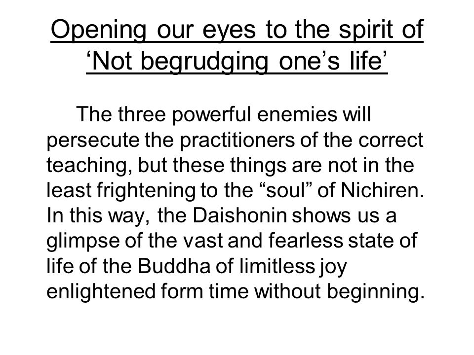 Opening our eyes to the spirit of 'Not begrudging one's life'
