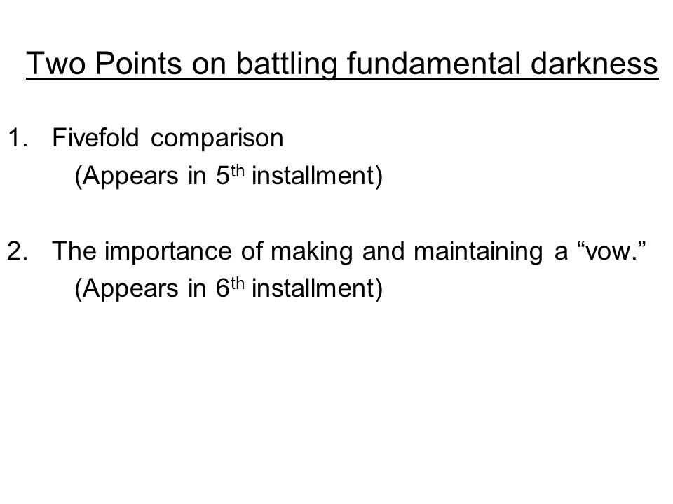 Two Points on battling fundamental darkness