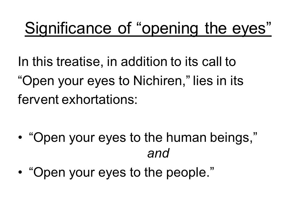 Significance of opening the eyes