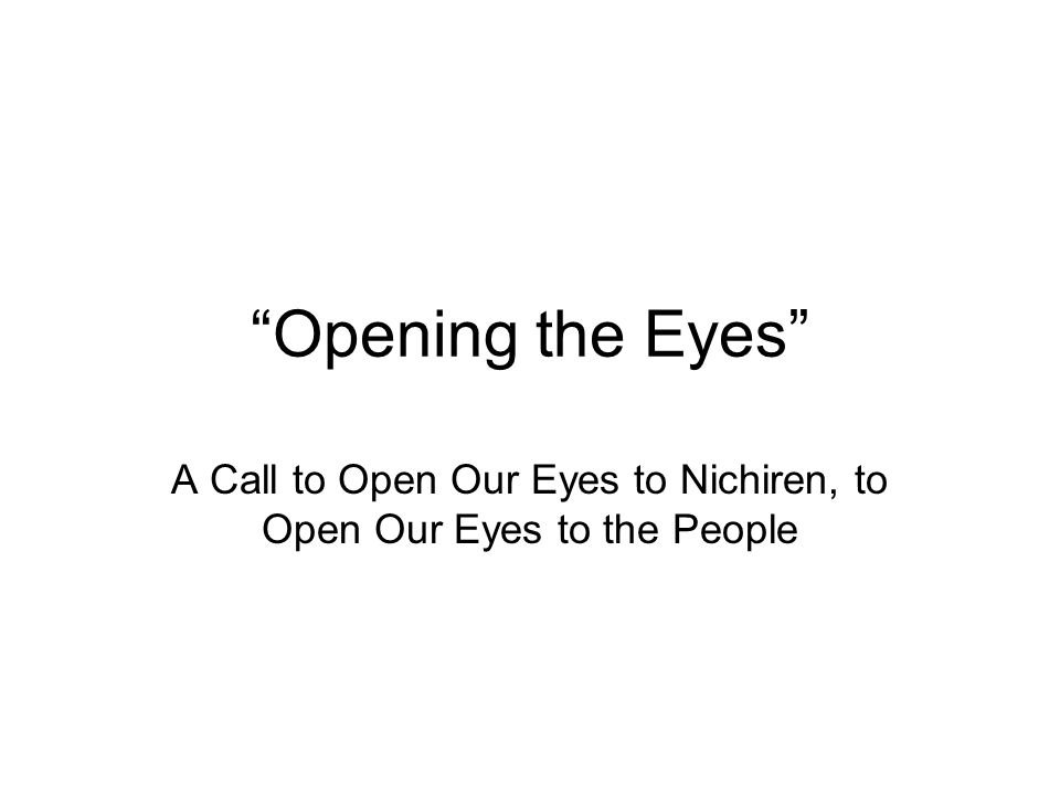 A Call to Open Our Eyes to Nichiren, to Open Our Eyes to the People